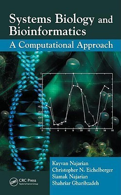 Systems Biology and Bioinformatics: A Computational Approach Kayvan Najarian