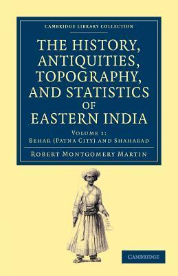 The History, Antiquities, Topography, and Statistics of Eastern India - Volume 1  by  Robert Montgomery Martin