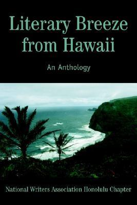 Literary Breeze from Hawaii: An Anthology National Writers Assoc Honolulu Chapter