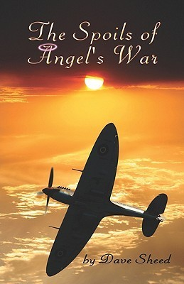 The Spoils of Angels War  by  Dave Sheed