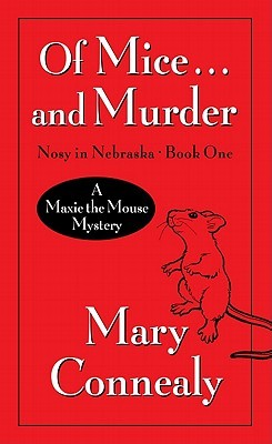 Of Mice and Murder Mary Connealy