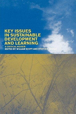 Key Issues in Sustainable Development and Learning: A Critical Review  by  William Scott