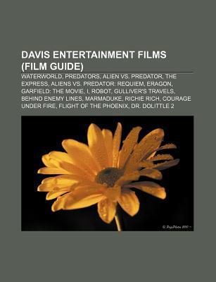 Davis Entertainment Films (Film Guide): Waterworld, Predators, Alien vs. Predator, the Express, Aliens vs. Predator: Requiem, Eragon Source Wikipedia