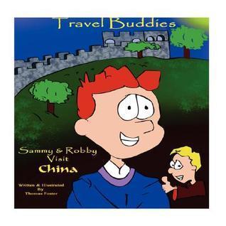 Travel Buddies: Sammy and Robby Visit China Thomas Foster