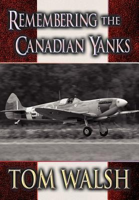 Remembering the Canadian Yanks  by  Tom Walsh