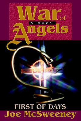 War of Angels: First of Days  by  Joe McSweeney