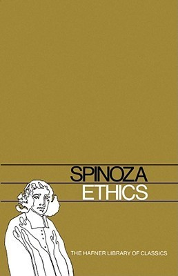 Ethics and On the Improvement of the Understanding  by  Baruch Spinoza