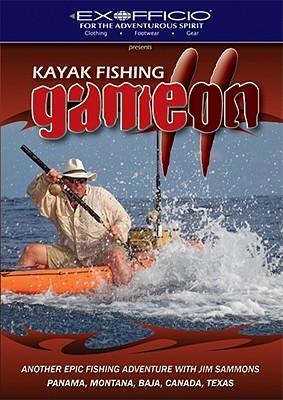 Kayak Fishing: Game On 2: Another Epic Fishing Adventure with Jim Sammons: Panama, Montana, Baja, Canada, Texas Jim Sammons