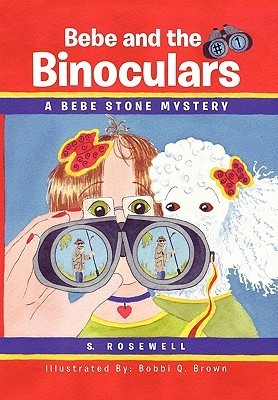 Bebe and the Binoculars  by  S. Rosewell