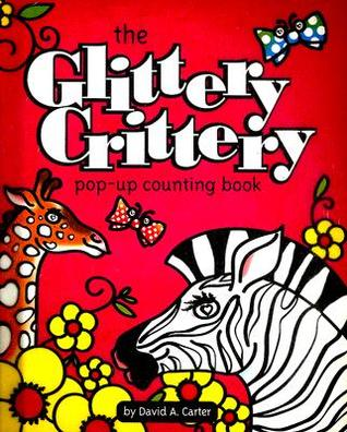 The Glittery Crittery Pop-Up Counting Book David A. Carter