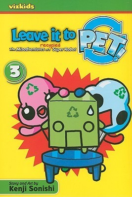 Leave It to PET!, Volume 3  by  Kenji Sonishi