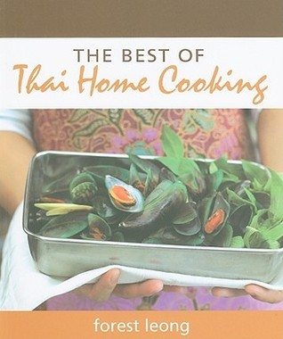 The Best Of Thai Home Cooking  by  Forest Leong