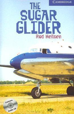 The Sugar Glider Level 5 Upper Intermediate Book with Audio CDs (3) Pack: Upper Intermediate Level 5 (Cambridge English Readers) Rod Nielsen