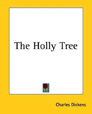 The Holly Tree Charles Dickens