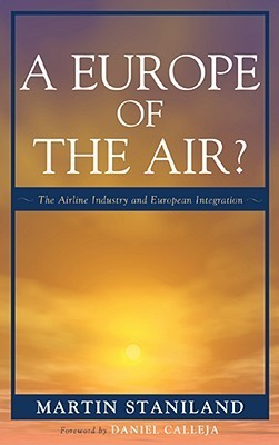 Europe of the Air?: The Airline Industry and European Integration Martin Staniland