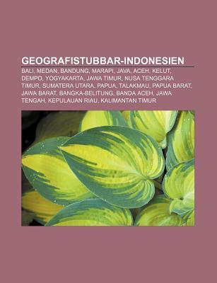 Geografistubbar-Indonesien: Bali, Medan, Bandung, Marapi, Java, Aceh, Kelut, Dempo, Yogyakarta, Jawa Timur, Nusa Tenggara Timur, Sumatera Utara  by  Source Wikipedia