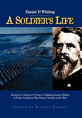 A Soldiers Life  by  Daniel P. Whiting