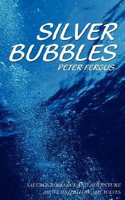 Silver Bubbles Peter Fergus