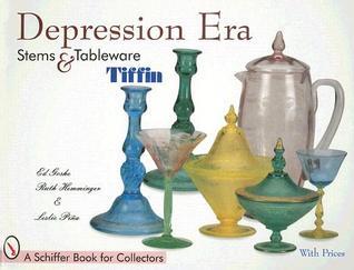 Depression Era Stems & Tableware: Tiffin  by  Ed Goshe