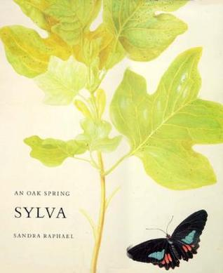 The Garden Spring Foundation: Volume 1: An Oak Spring Sylva  by  Sandra Raphael