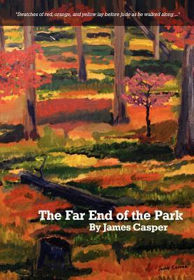 The Far End of the Park James Casper