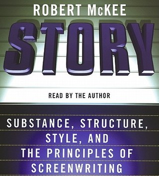 Story: Style, Structure, Substance, and the Pri Robert McKee