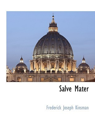Salve Mater Frederick Joseph Kinsman