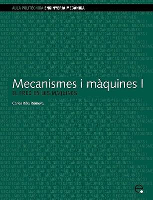 Mecanismes I Mquines I. El Frec En Les Mquines Carles Riba Romeva