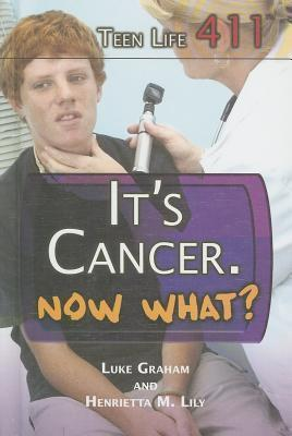 Its Cancer. Now What?  by  Luke Graham