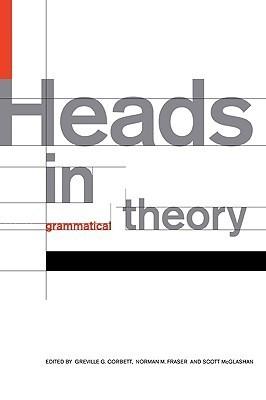 Heads in Grammatical Theory Greville G. Corbett