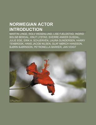 Norwegian Actor Introduction: Martin Linge, Rolv Wesenlund, Lise Fjeldstad, Ingrid Bols Berdal, Knut Lystad, Sverre Anker Ousdal, Julie Ege Source Wikipedia