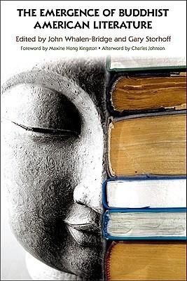 The Emergence Of Buddhist American Literature  by  John Whalen-Bridge