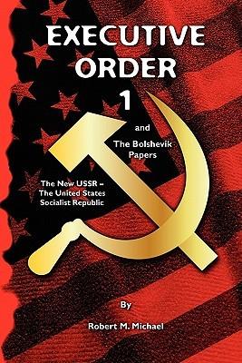 Executive Order 1: The Bolshevik Papers Robert Michael