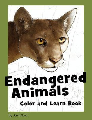 Endangered Animals Color and Learn Book: Color the Pictures of Endangered Species While You Learn Why Theyre at Risk and What We Can Do to Save Them  by  Jonni Good