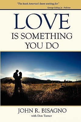 Love Is Something You Do  by  John R Bisagno