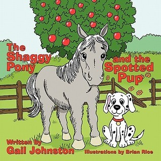 The Shaggy Pony and the Spotted Pup Gail Johnston