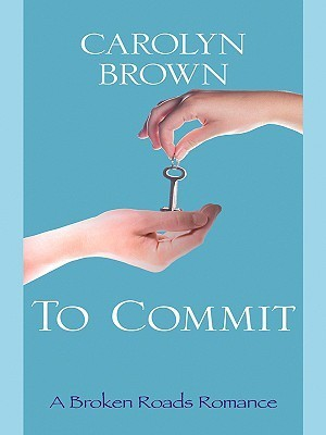 To Commit Carolyn Brown