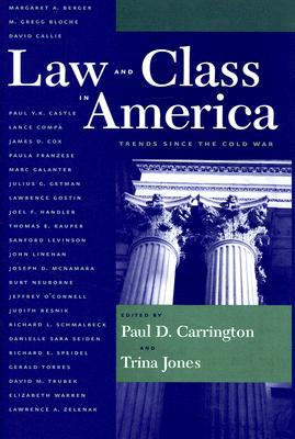 Law and Class in America: Trends Since the Cold War Paul D. Carrington