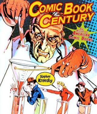 Comic Book Century: The History of American Comic Books Stephen Krensky