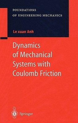 Dynamics Of Mechanical Systems With Coulomb Friction Le xuan Anh