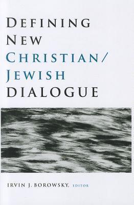 Defining New Christian Jewish Faith  by  Irvin J. Borowsky