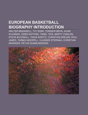 European Basketball Biography Introduction: Walter Meanwell, Tiit Sokk, Torgeir Bryn, Aivar Kuusmaa, Oded Kattash, Tanel Tein, Marty Conlon Source Wikipedia