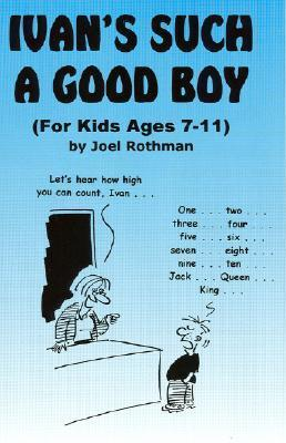 Ivans Such a Good Boy  by  Joel Rothman