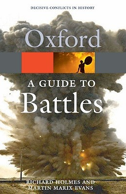 A Guide to Battles: Decisive Conflicts in History  by  Richard  Holmes