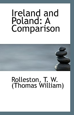 Ireland and Poland: A Comparison  by  T.W. Rolleston