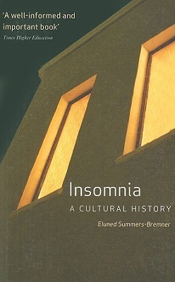 Insomnia: A Cultural History  by  Eluned Summers-Bremner