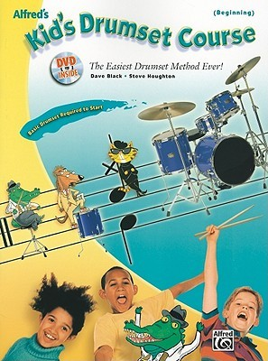 Alfreds Kids Drumset Course: The Easiest Drumset Method Ever!, Book & DVD Alfred A. Knopf Publishing Company, Inc.