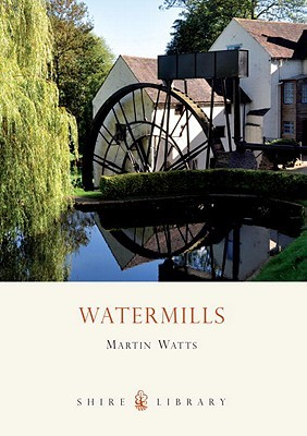 Watermills  by  Martin Watts