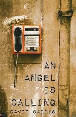 An Angel Is Calling David Gaddis