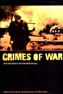The Crimes of War: Guilt and Denial in the Twentieth Century Omer Bartov